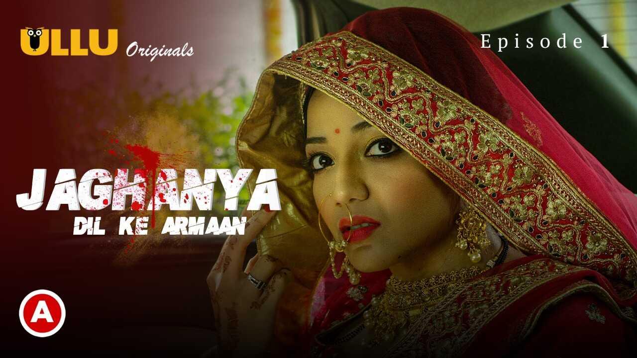 Jaghanya Dil Ke Armaan Ullu Originals Hindi Hot Web Series Ep1
