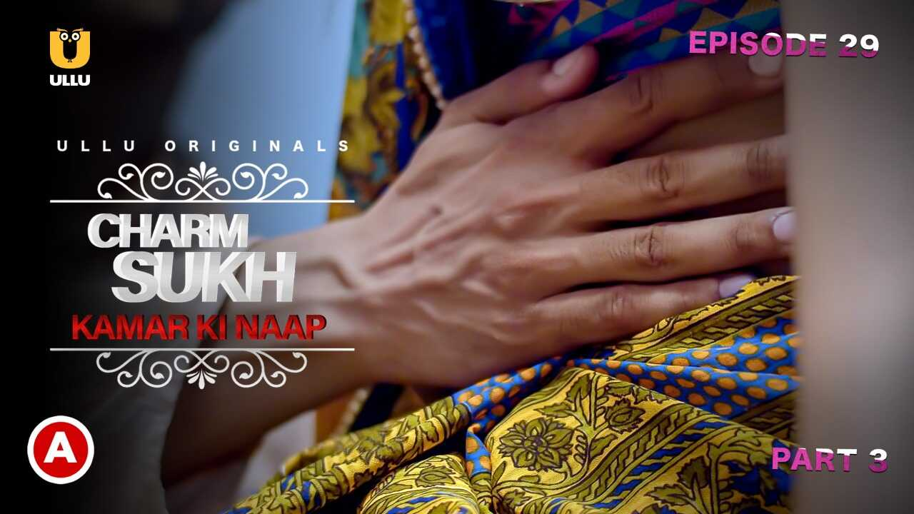 Charmsukh Kamar Ki Naap 2021 Ullu Hot Web Series Episode 3